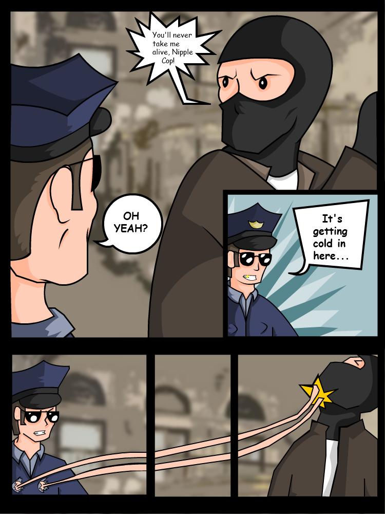 Nipple Cop NOW IN TECHNICOLOR