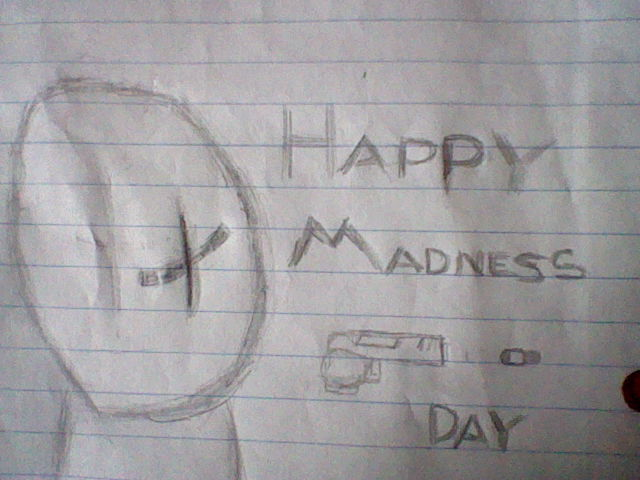 HAPPY MADNESS DAY