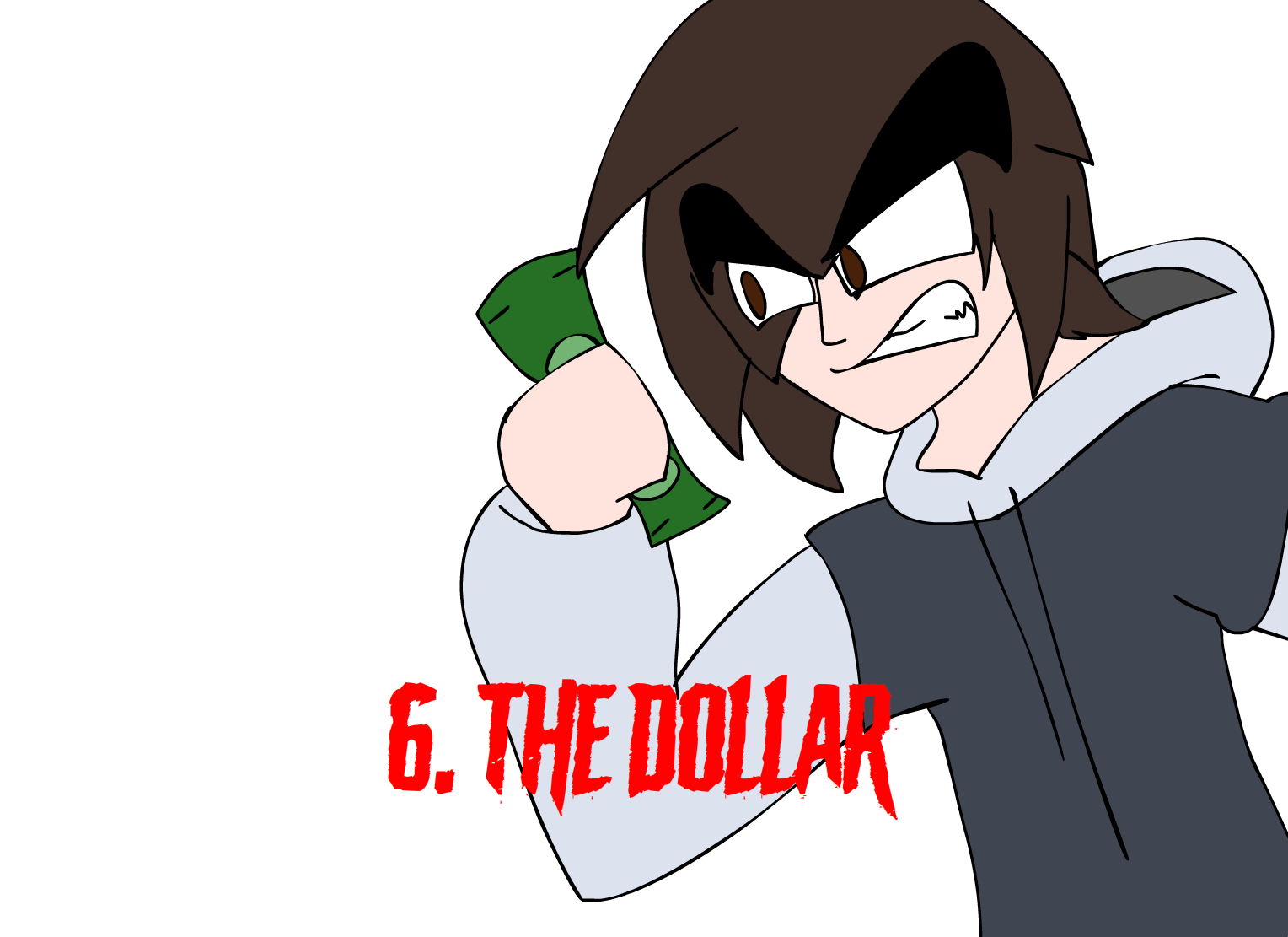 Number Six. The Dollar