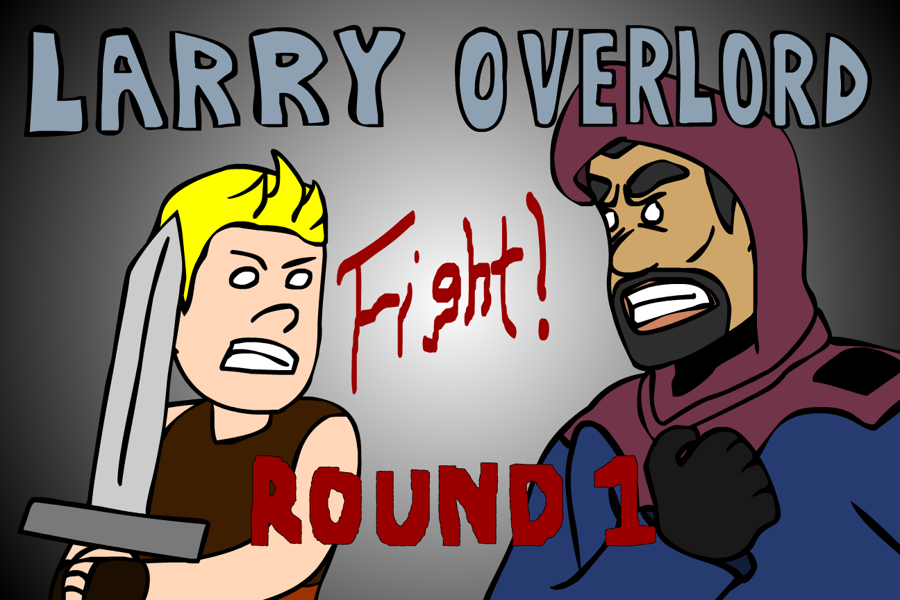 Larry Overlord Fight