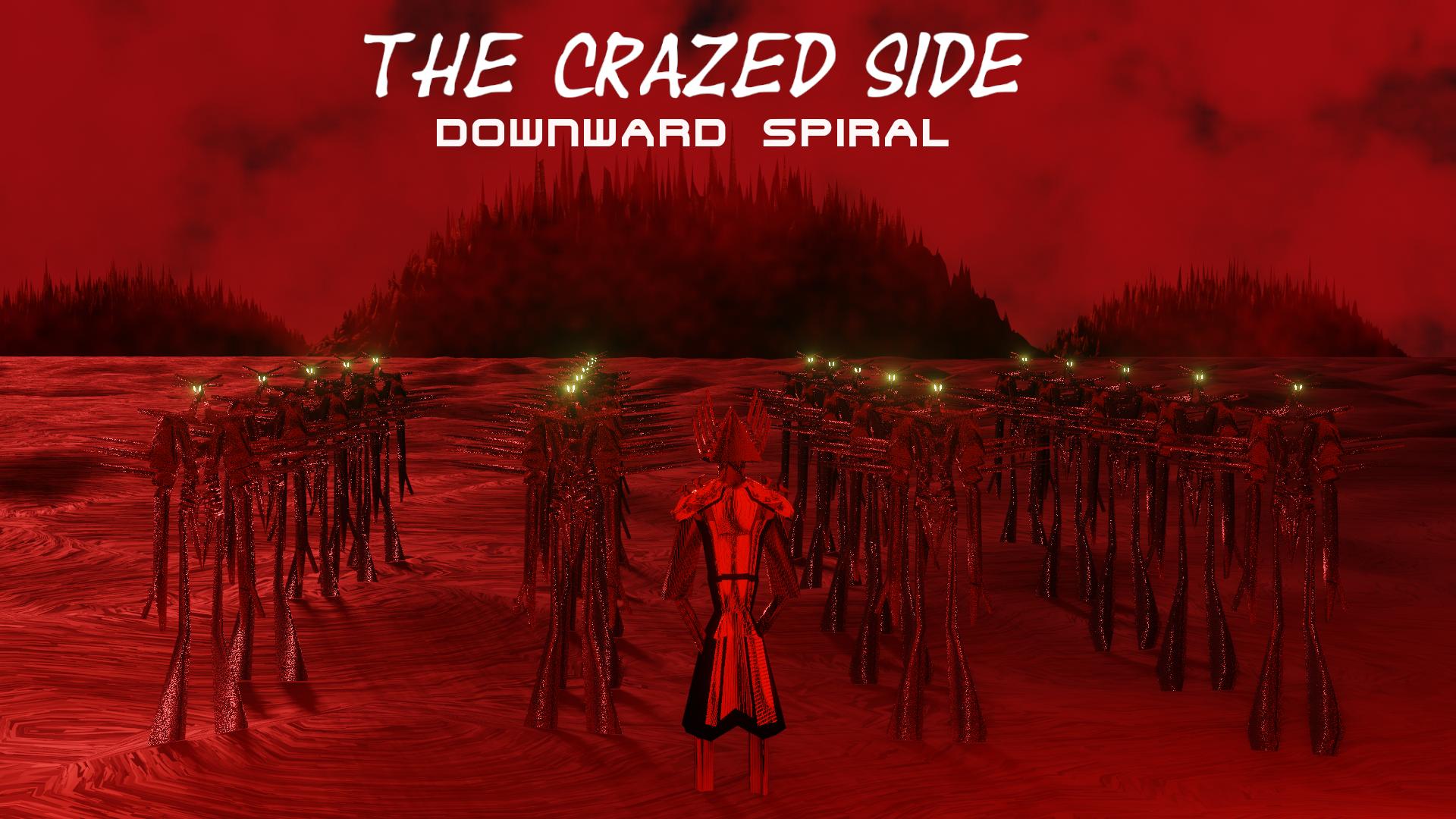 The Crazed Side: Downward Spiral