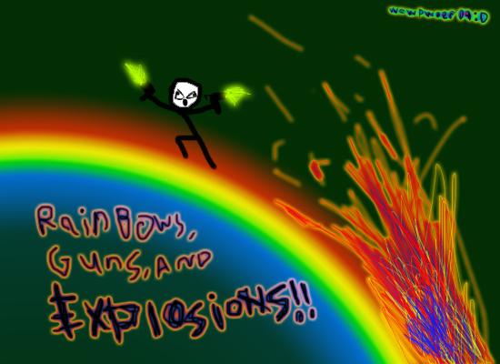 Rainbows guns and explosions