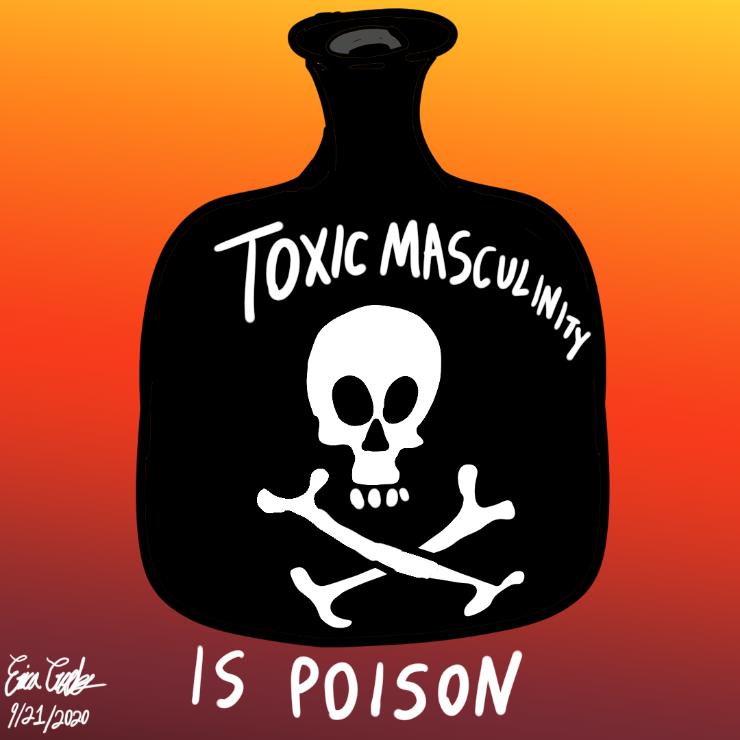 Toxic Masculinity Is Poison - Erica Crooks Comics 2020