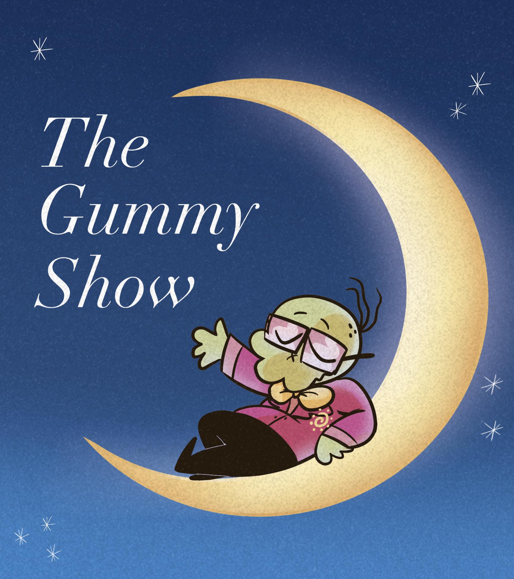 The Gummy Show