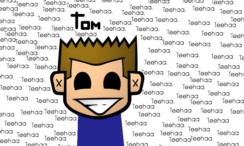 Tom Teehaa!