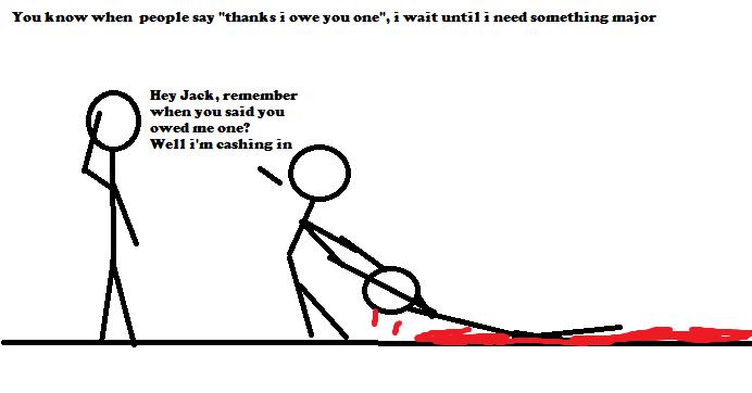 do i owe you something