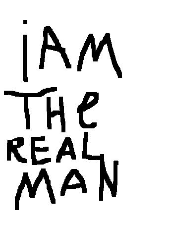 i am the real man