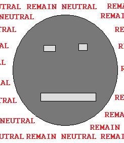 REMAIN NEUTRAL AT ALL COSTS