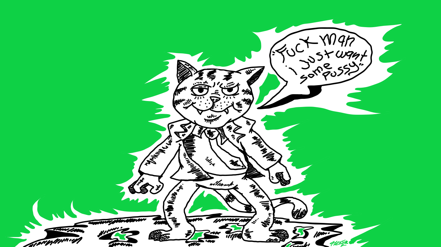 Fritz the cat just needs that cunt