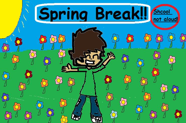 Spring break!!!!