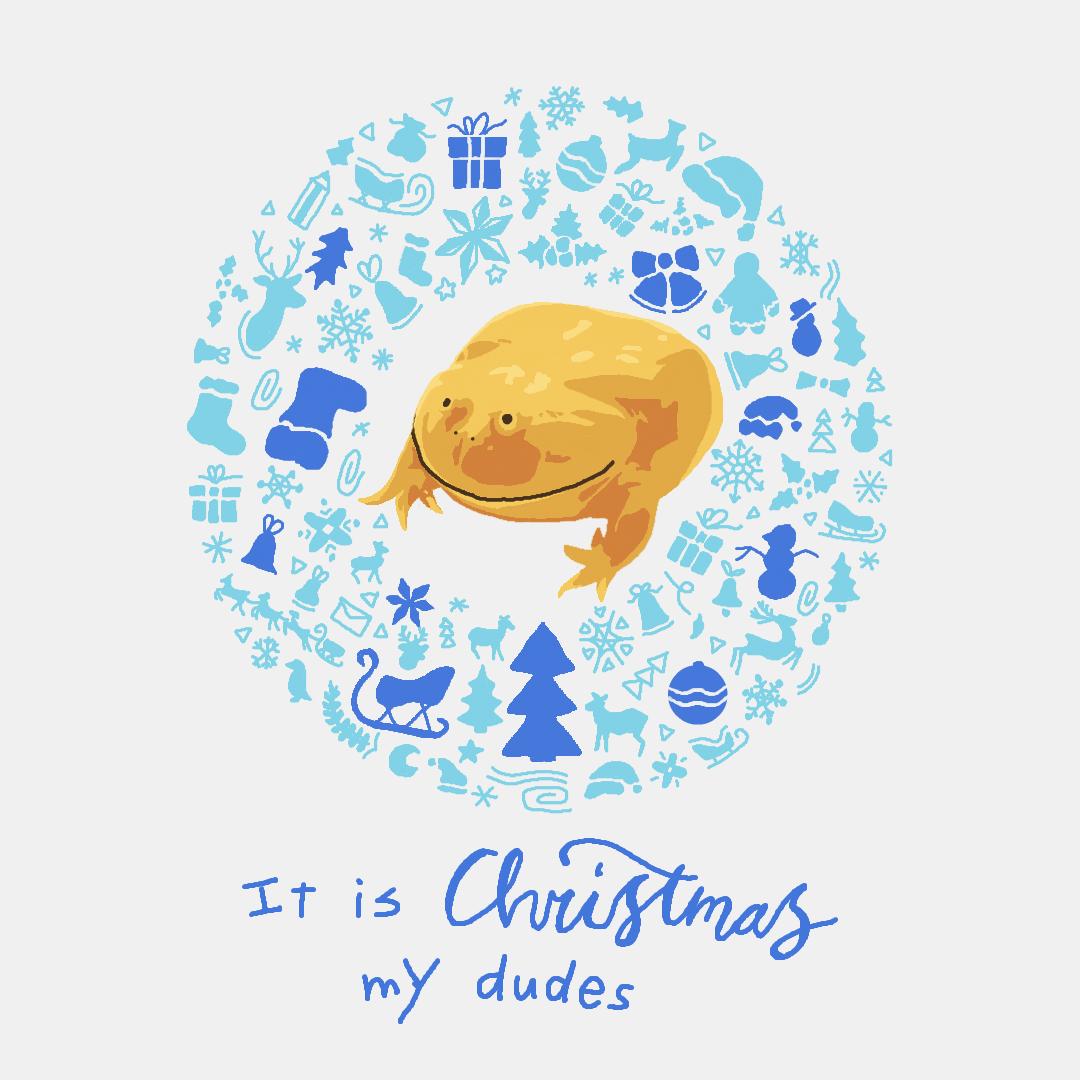 Christmas My Dudes