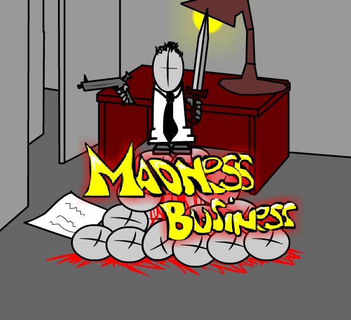Madness Business