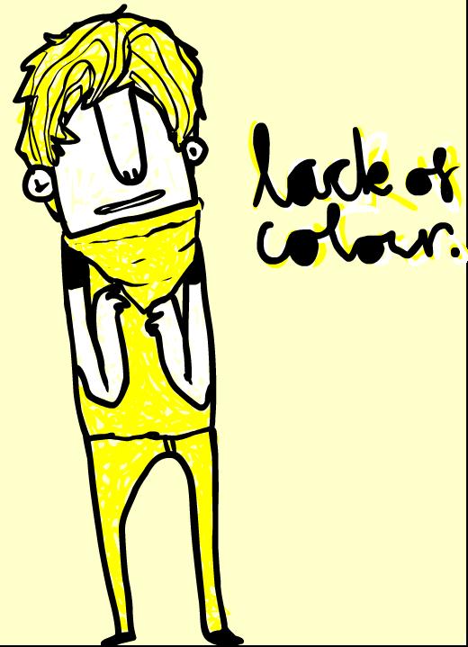 Lack of colour