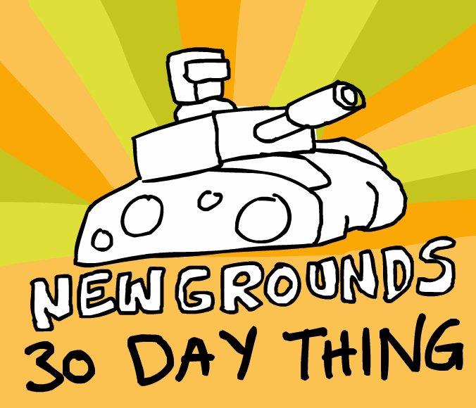 Newgrounds 30 Day Thing
