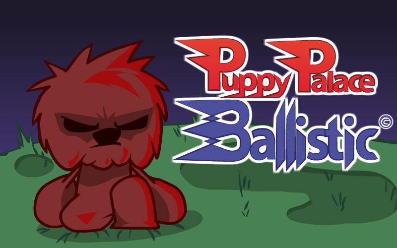 Puppy Palace Ballistic pic