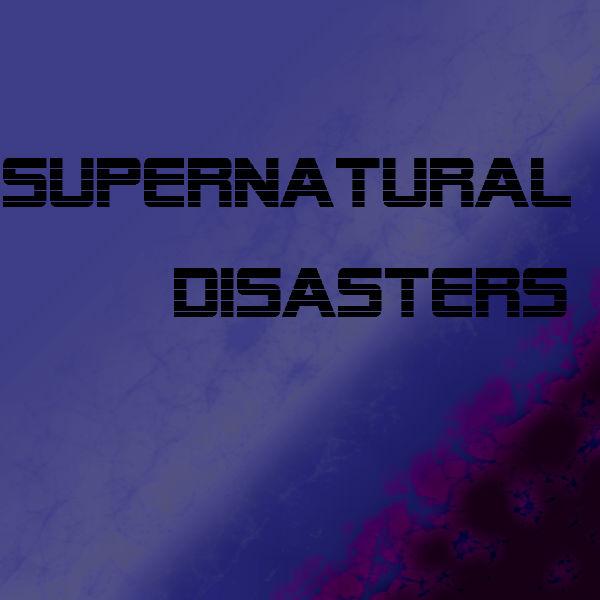 Supernatural Disasters