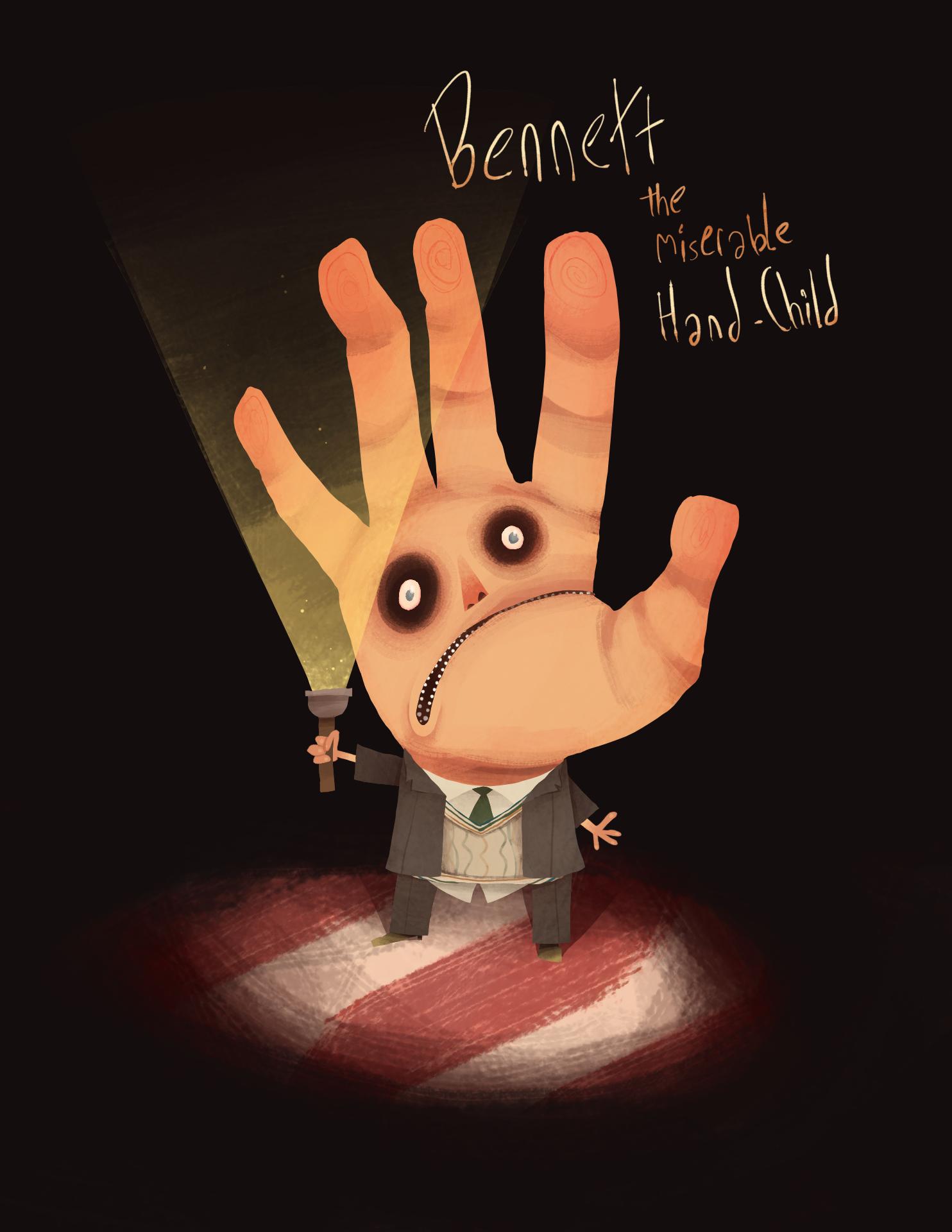Bennett the Miserable Hand-Child