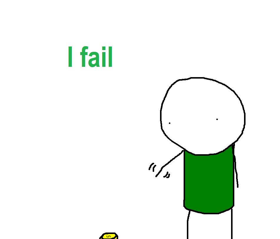 I fail