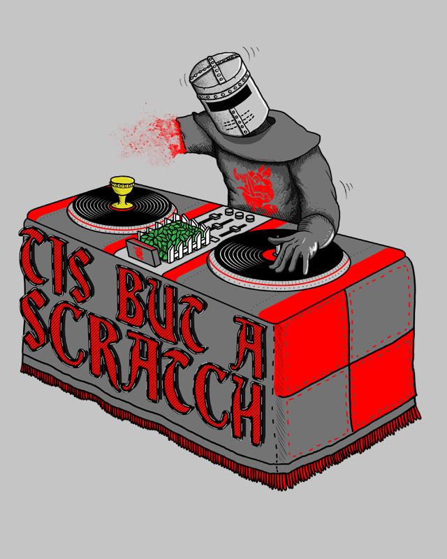 Tis Tis Tis Tis But A Scratch