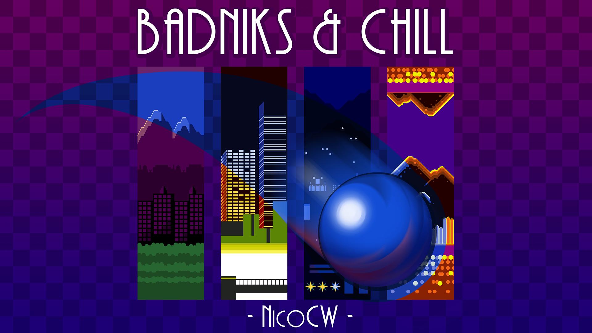 Badniks & Chill