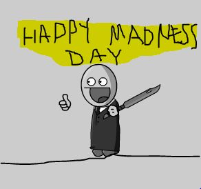 Happy Madness Day!!