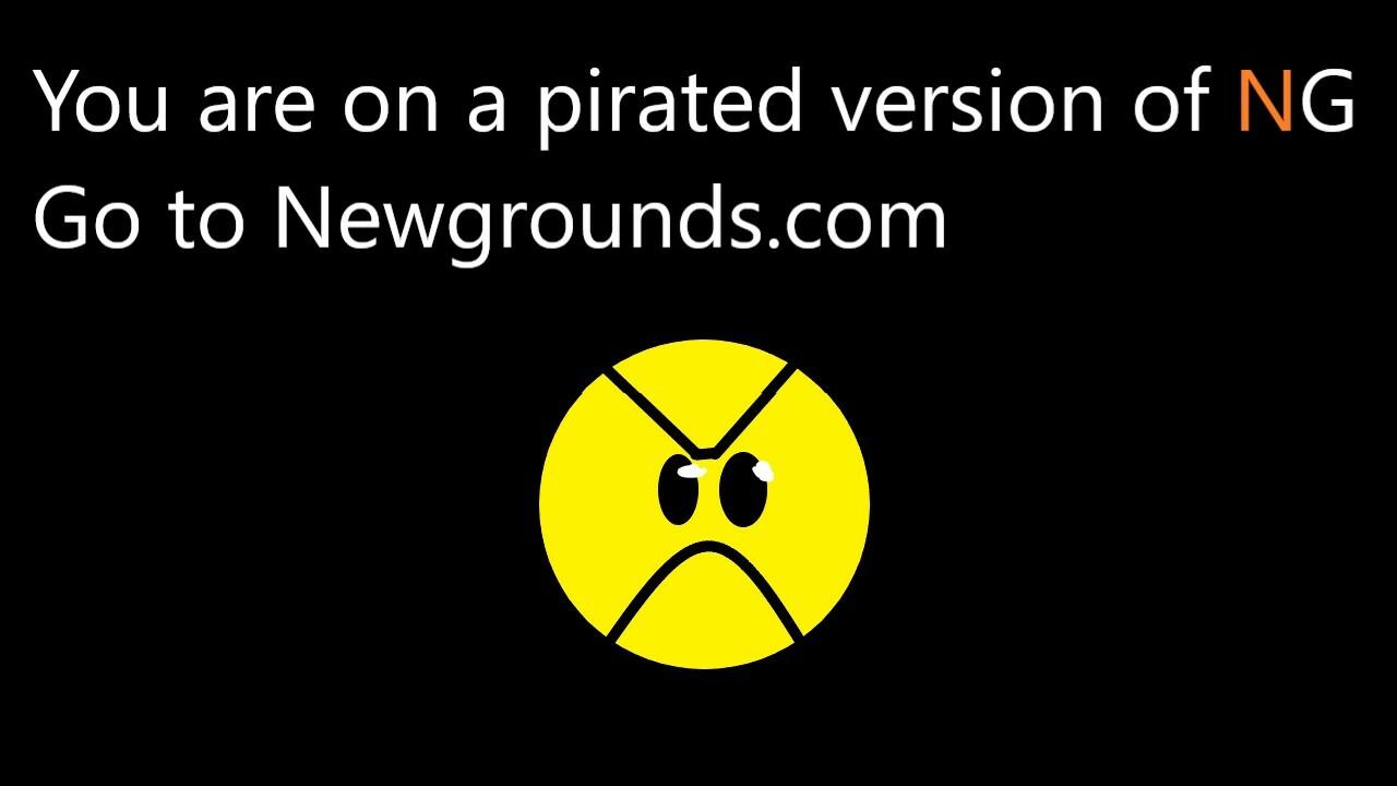 If NewGrounds had a anti-piracy screen