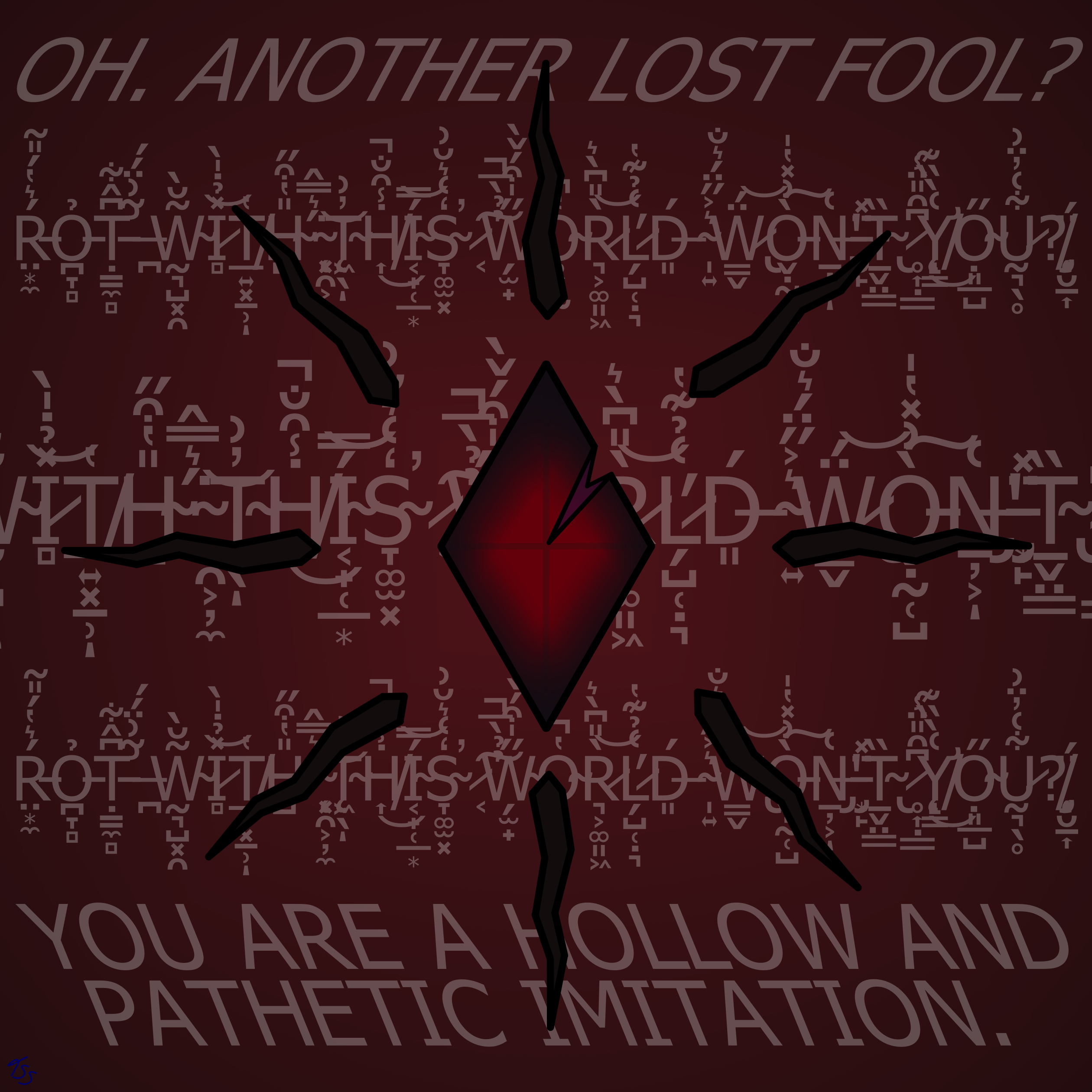 ROT WITH THIS WORLD WON'T YOU?
