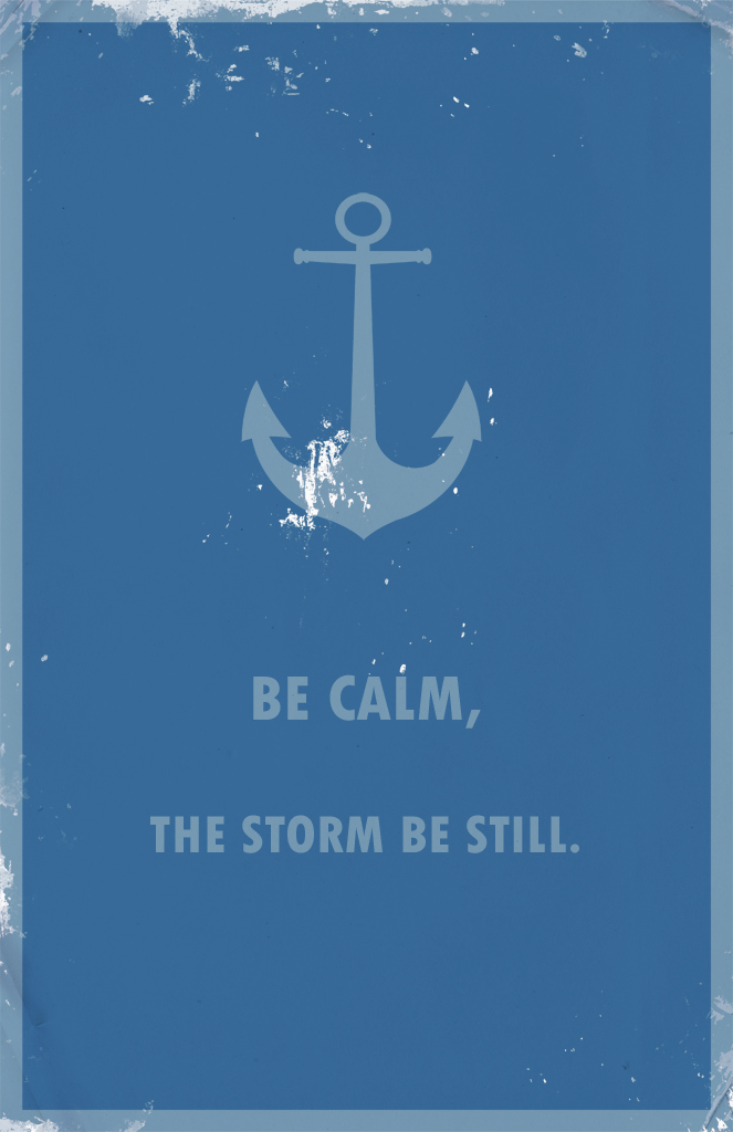 Be Calm, The Storm Be Still