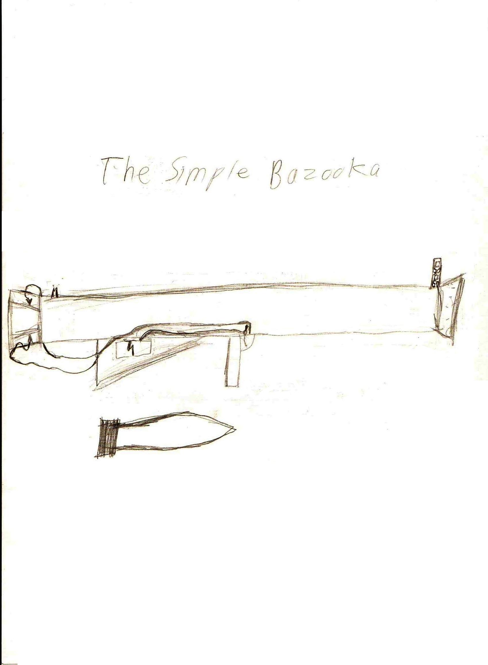 The Simple Bazooka