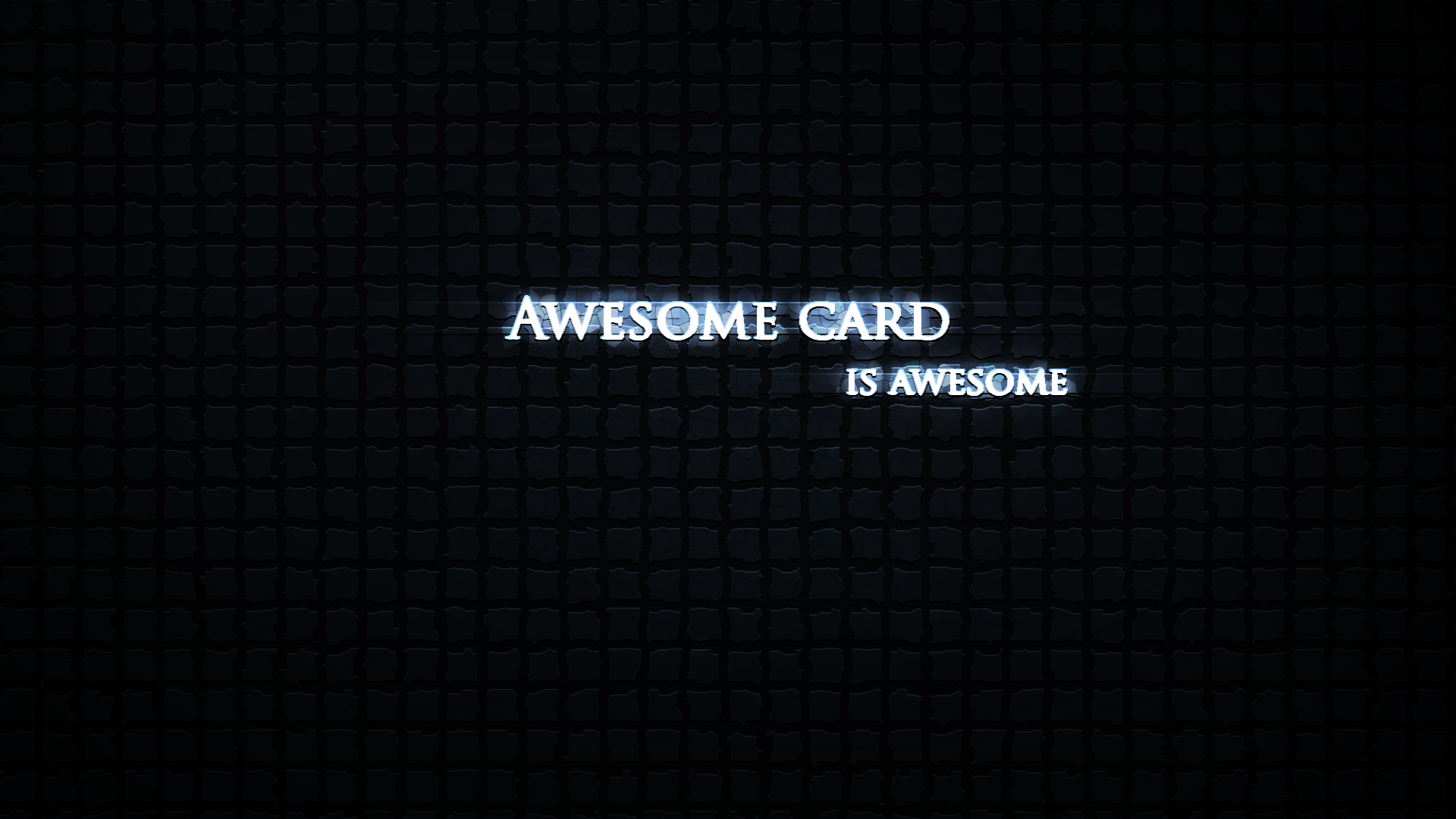 Awesome card is awesome
