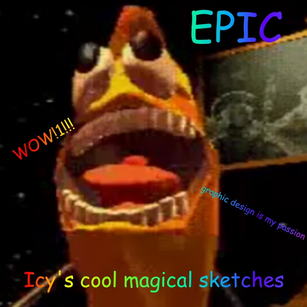 Icy's Epic sketches