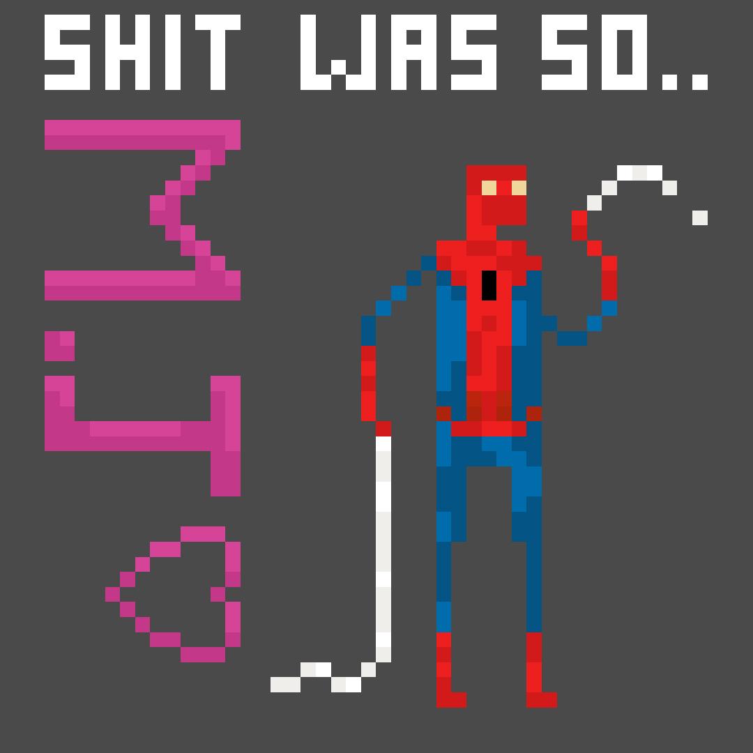 Shit was so Spiderman