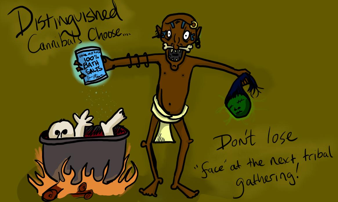 Cannibals Agree: Bath Salts!