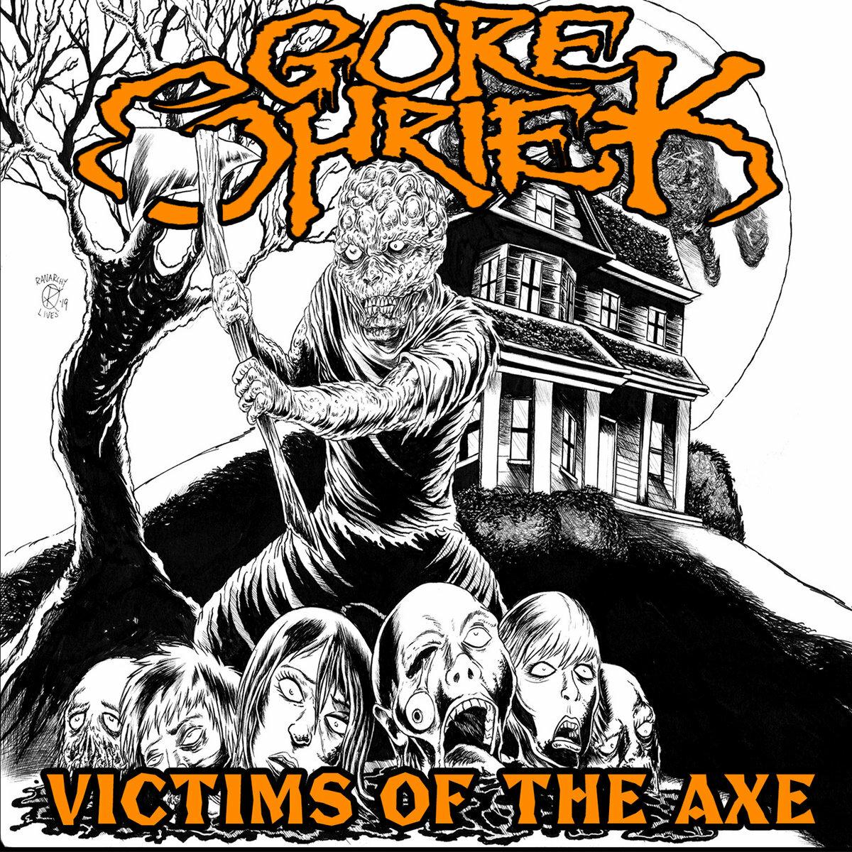 Gore Shriek - Victims of the Axe