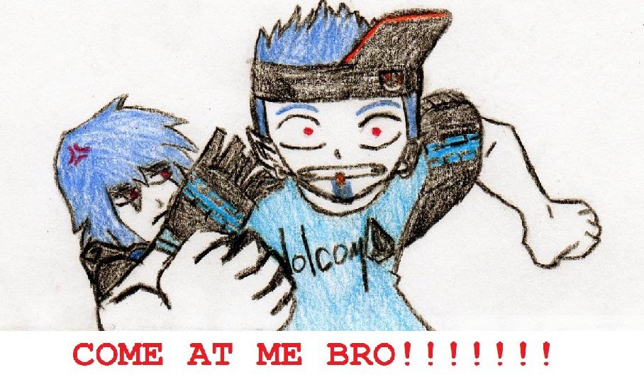 come at me bro