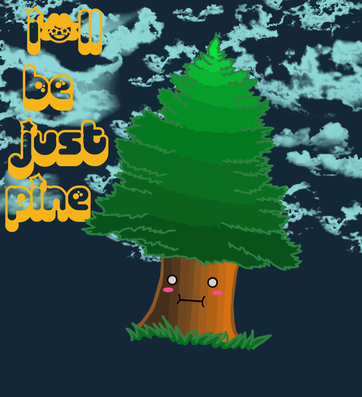 I'll be just pine.