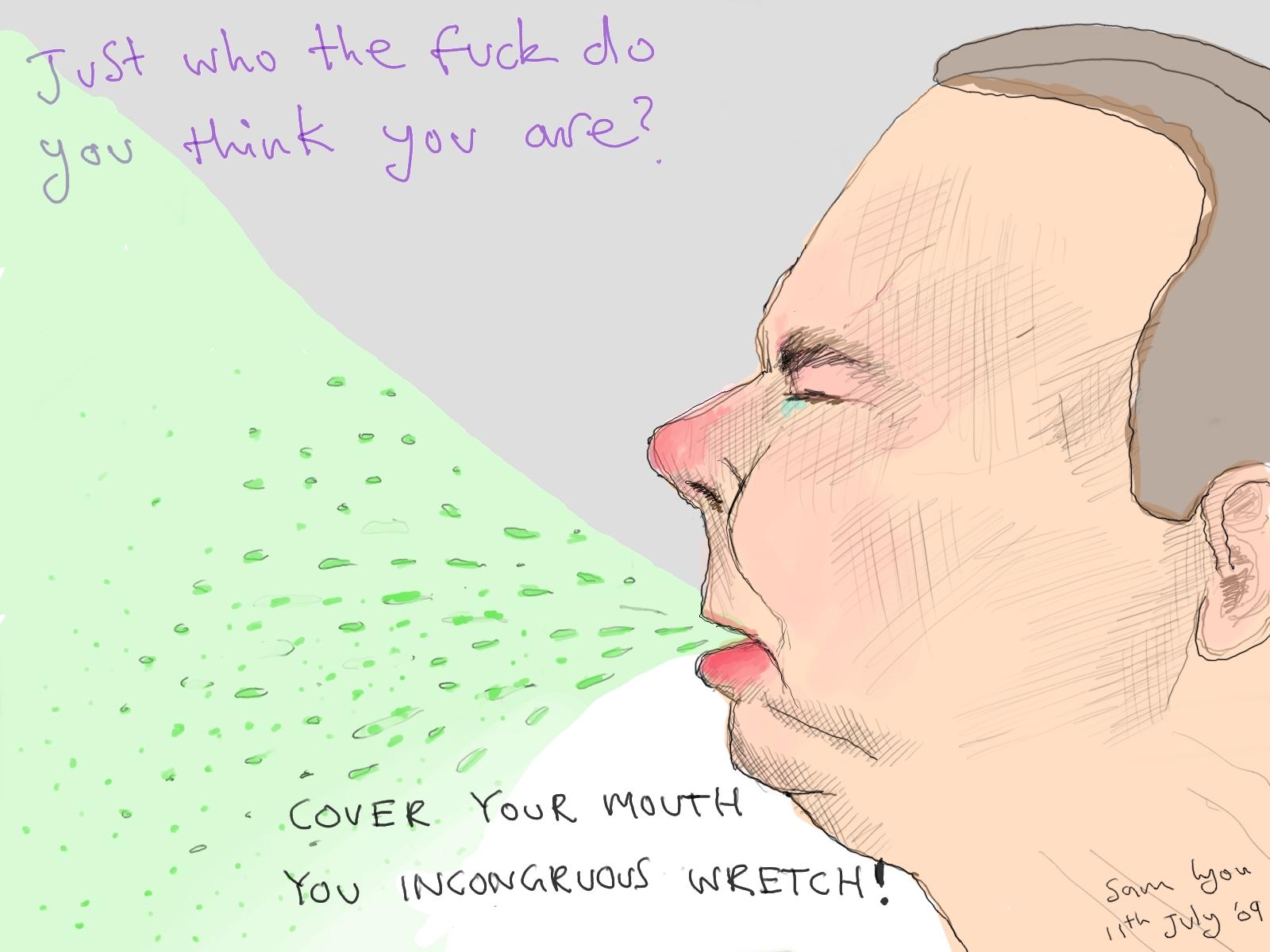 sloppy sneezes
