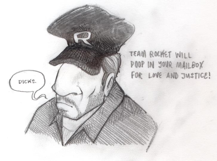 Team Rocket is wicked ill, son