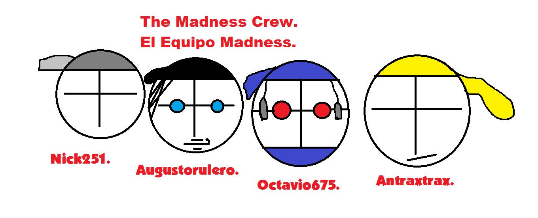The Madness Crew.
