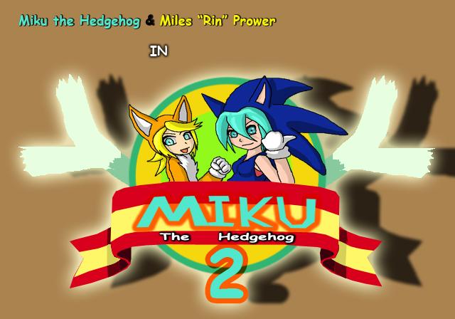 Miku the Hedgehog 2