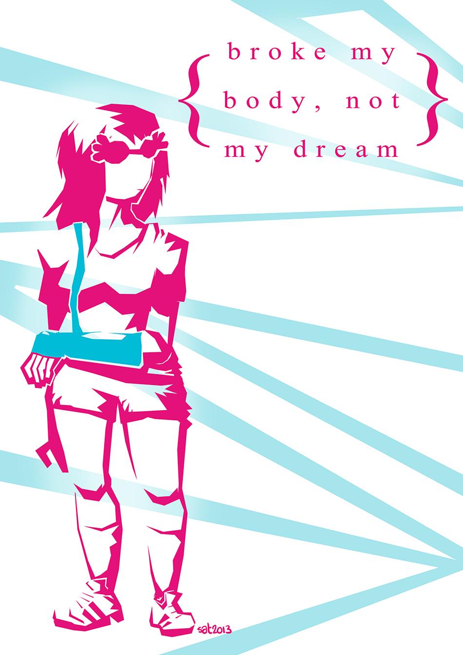 Broke my body, not