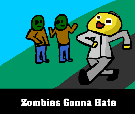 Zombies Gonna Hate