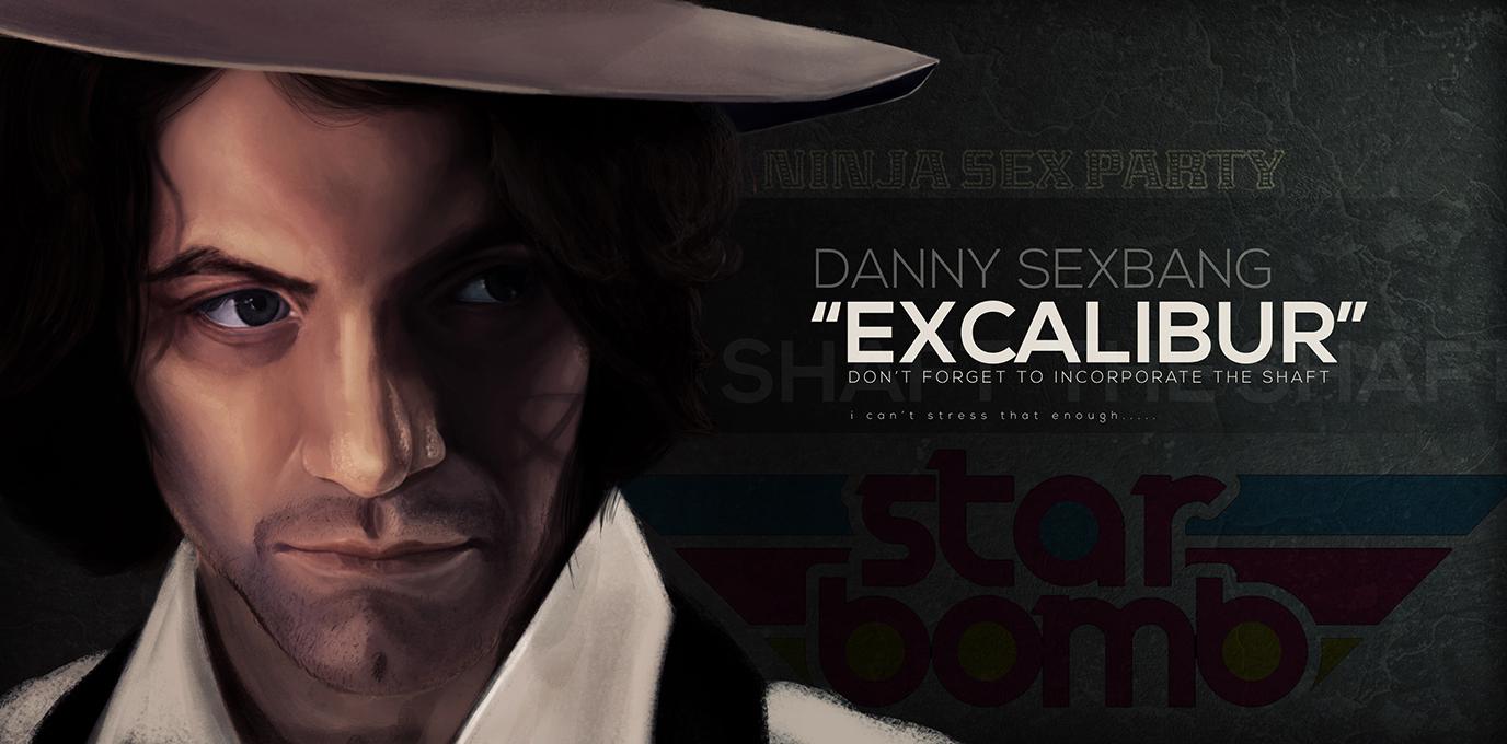 Danny Sexbang // Excalibur