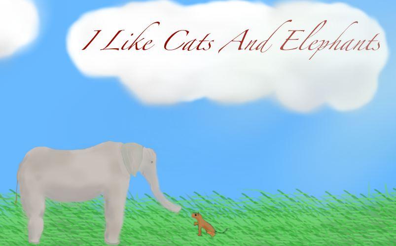 I like cats and elephants
