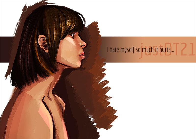 I Hate Myself So Much It Hurts