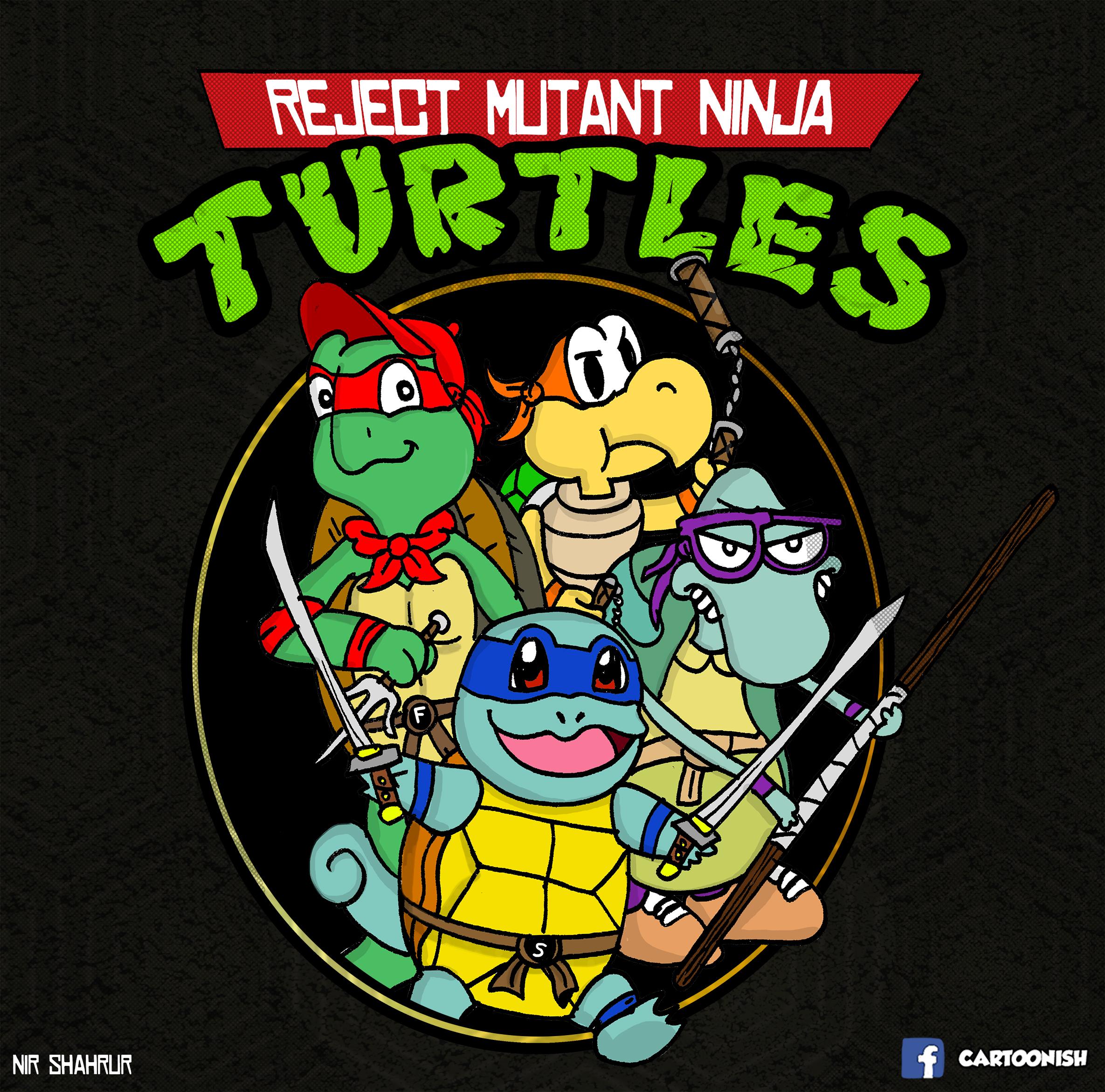Reject Mutant Ninja Turtles
