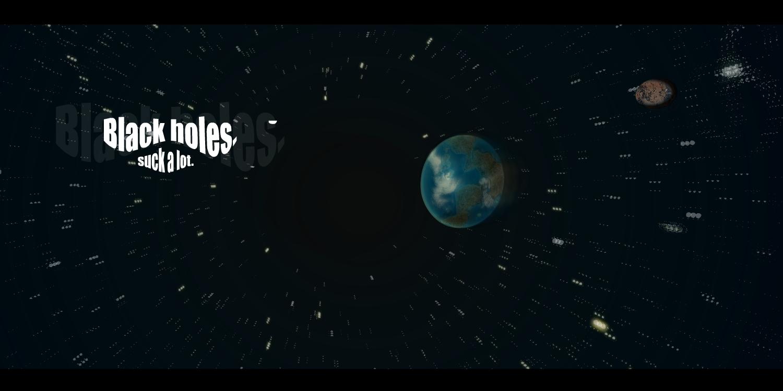 Black holes suck a lot!