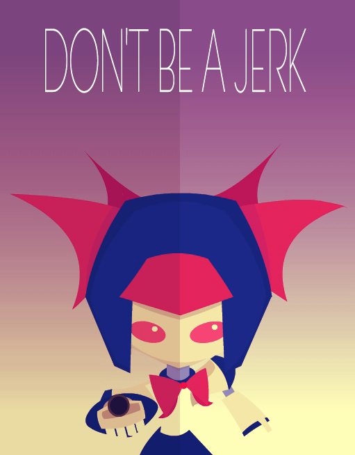 Don't be a Jerk!