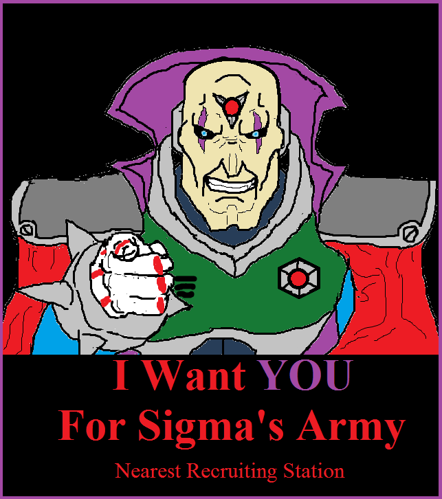 I WANT YOU FOR SIGMA'S ARMY!