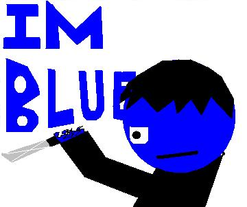 Im Blue...